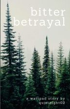 Bitter Betrayal by quietnight02