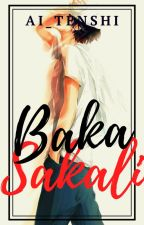 Baka Sakali by Ai_Tenshi
