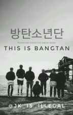 This is Bangtan; 방탄소년단 by jk_is_illegal