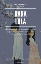 Raka & Lola [RE-PUBLISH]  by rintanpradita19