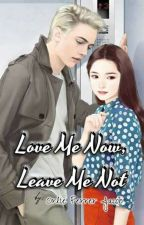Love Me Now, Leave Me Not by TagalogRomanceEtc