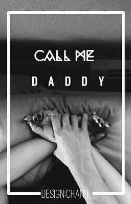 『 CALL ME DADDY』