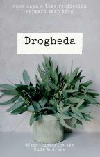 Drogheda, Cs Fanfiction [ CONCLUIDA] ✓ by faco_historias