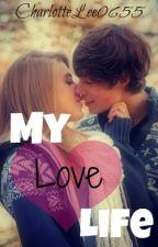 My <3 Life by secretwriter7