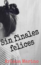 Sin finales felices by arianamarino