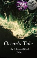 Ocean's Tale ✔ (Editing) by AllAboutWordz