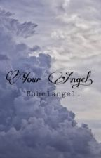 Your Angel. Imaginar. +rubelangel+ by joshlertaquero