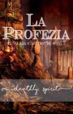 LA PROFEZIA by DeathlySpirit