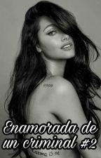 Enamorada De Un Criminal 2 | ORIAN (ADAPTADA) by LoveMeDownEasyDony