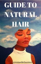 Natural Hair Guide by cremedelaoreo