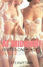At Midnight | Erotic One-Shots by steamytina
