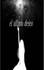El último deseo by ina0506