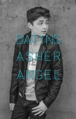 Dating Asher Angel - Sorry - Wattpad