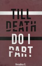 Till Death Do I Part by Fanged_Tonight