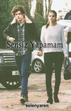 Sensiz Yapamam by YarSel