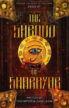 The Shroud of Sharayar {Revaina; Night of the Djinn Saga #1} by TheImperialSarcasm