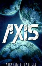 A X I S by AbrahamG17
