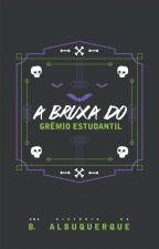 A Bruxa do Grêmio Estudantil [HIATUS] by beafaal