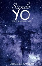 Siendo YO (De eso se trata la vida) by LunnaDF