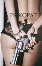 PSİKOPAT (TAMAMLANDI) by -Buffy-