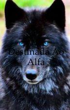Destinada ao Alfa by user47124665