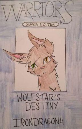 Warriors Super edition: Wolfstar's Destiny by Irondragon4