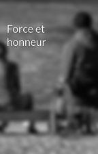 """"""" Au delà des apparences, j'ai tant d'amour à te donner ... """" by force-et-honneur"""