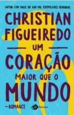 Christian Figueredo:Um Coração Maior Que O Mundo by user21188722