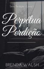 Perpétua Perdição by brendawalsh