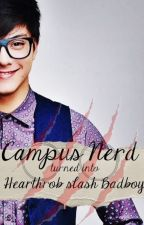 Campus Nerd Turned to Heartthrob and Badboy by monsterlyn