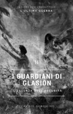 I Guardiani di Glasion - L'Essenza dell'Oscurità by ClaudioGeromino