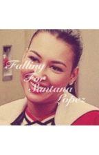 Falling for Santana Lopez by KeepingUpWithFanFics