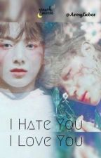 I Hate You, I Love You ╰╮ Jikook by ArmyLieber