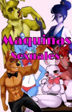 FNAF [Maquinas Sexuales] +18 by 5DarkNights