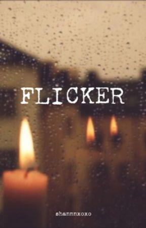 Flicker by Shannnxoxo