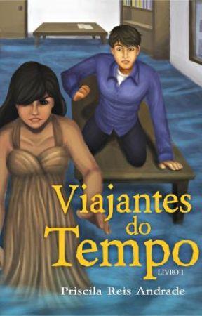 Viajantes do Tempo | Priscila Reis Andrade by priiandrade