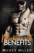 Mechanic With Benefits by MickeyMiller1