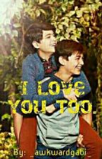I Love You Too. by _hiiampotato_