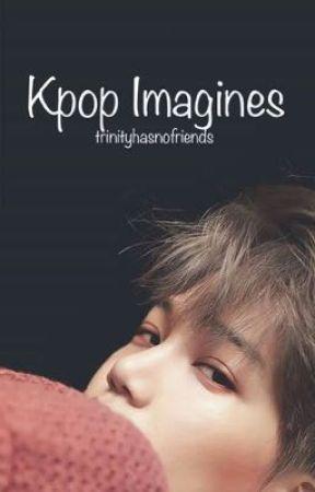 Kpop Imagines by trinteat