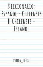 Diccionario: Español - Chilensis || Chilensis - Español by conshetubenja