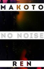 No Noise by SincerelyRen