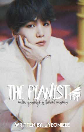 The Pianist || m. yg × h. mm [COMPLETED] by Jeonooooona