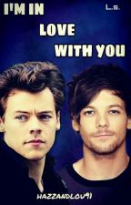 I'm in love with you  »» Larry Stylinson by hazzandlou91
