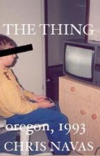 The Thing.    Oregon, 1993 by christheboi