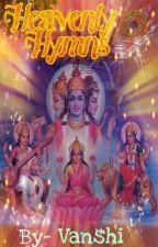 Heavenly Hymns by Vanshikrishna
