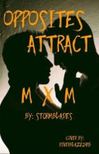 Opposites Attract MxM (on hold) by St0rmBlades