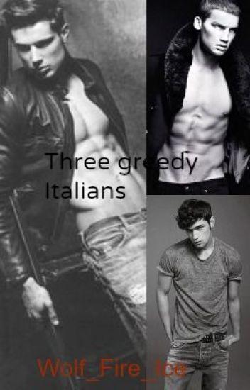 Three greedy Italians (three-shot)