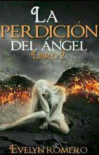 La Perdición Del Ángel by evelynromero21