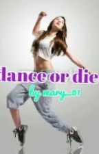 dance or die by mary_01