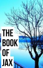 The Book Of Jax by screamsandgunpowder